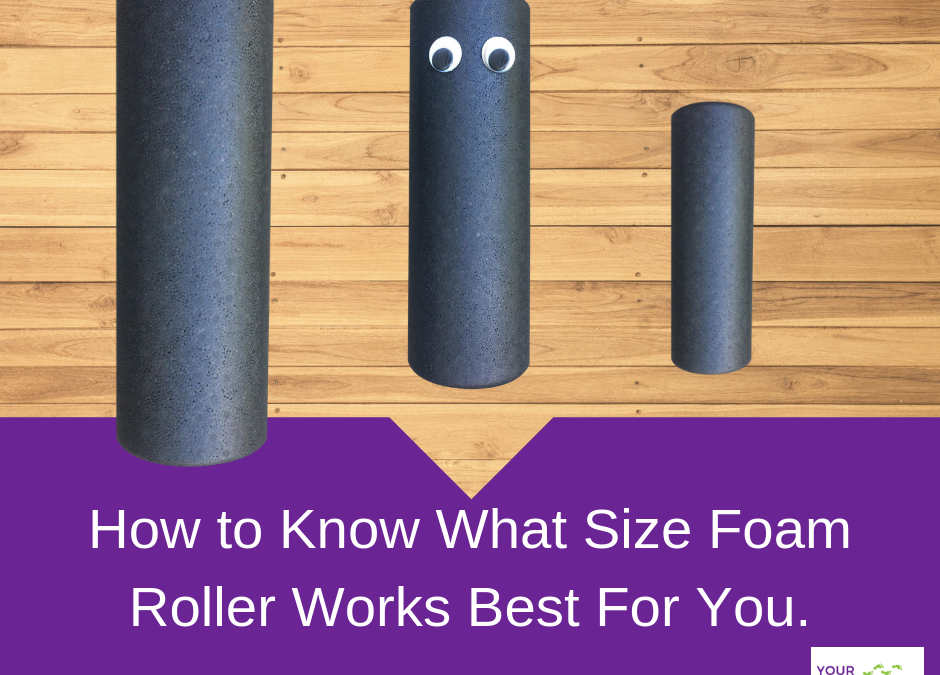 How To Know What Size Foam Roller Works For Me.